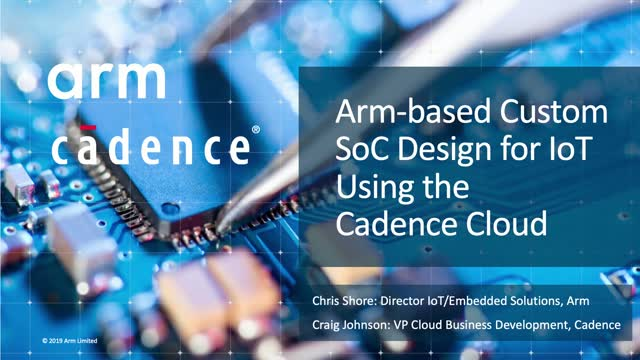 Arm-based custom SoC design for IoT using the Cadence Cloud