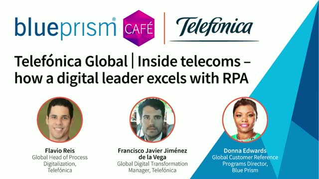 Telefónica Global | inside telecoms - how a digital leader excels with RPA