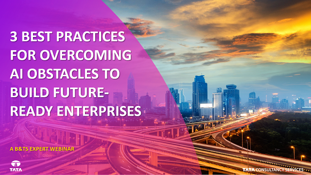 3 Best Practices For Overcoming AI Obstacles to Build Future-ready Enterprise