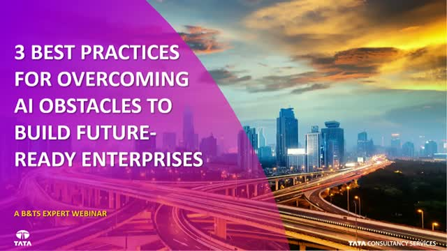3 Best Practices For Overcoming AI Obstacles to Build Future-ready Enterprises