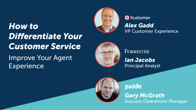 How to Differentiate Your Customer Service by Improving Your Agent Experience