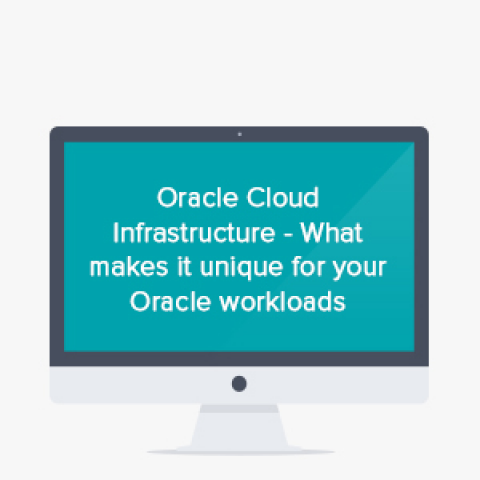 Oracle Cloud Infrastructure - What makes it unique for your Oracle workloads