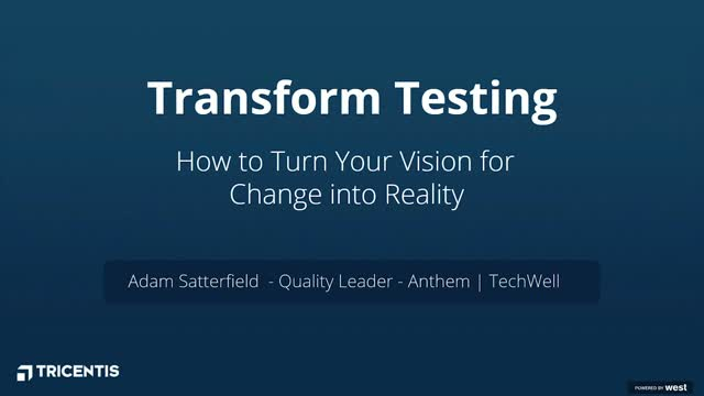 Transform Testing: How to Turn Your Vision for Change into Reality