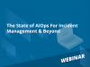 The State of AIOps For Incident Management & Beyond
