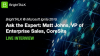 Ask the Expert: Matt Johns, VP of Enterprise Sales, CoreSite