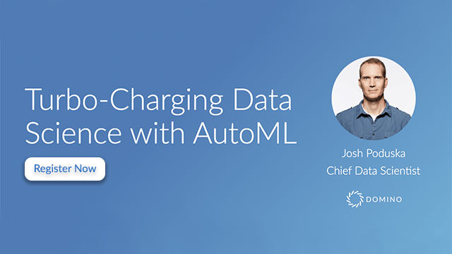 Turbo-Charging Data Science with AutoML