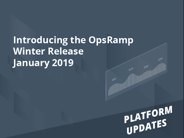 Introducing the OpsRamp Winter Release - January 2019