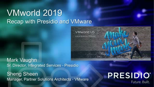 VMWorld 2019 Recap with Presidio and VMware