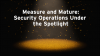 How to Measure and Mature Your Organization's Security Operations Program