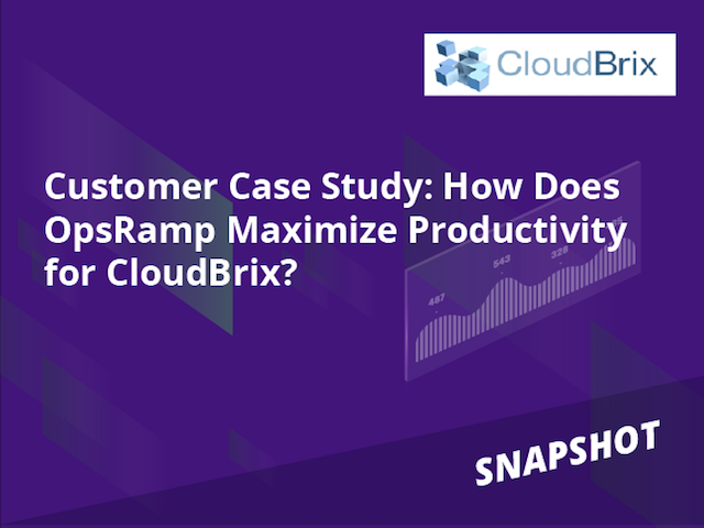 Customer Case Study: How Does OpsRamp Maximize Productivity for CloudBrix?