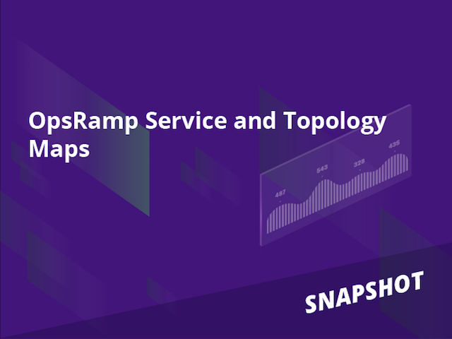 Snapshot: OpsRamp Service and Topology Maps