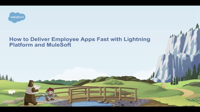 Salesforce Lightning Platform and MuleSoft: Deliver employee apps, fast