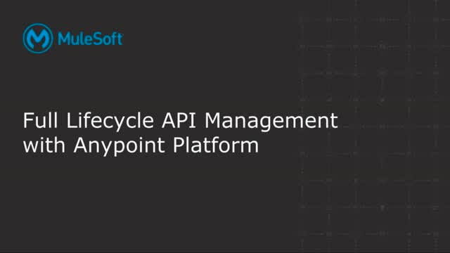 Full lifecycle API management with Anypoint Platform