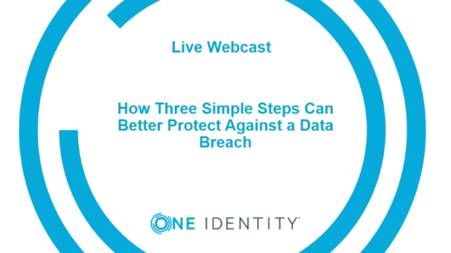 How Three Simple Steps Can Better Protect Against a Data Breach