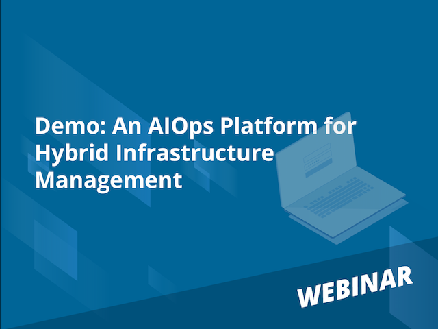 Demo: An AIOps Platform for Hybrid Infrastructure Management