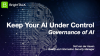 Keep Your AI Under Control - Governance of AI