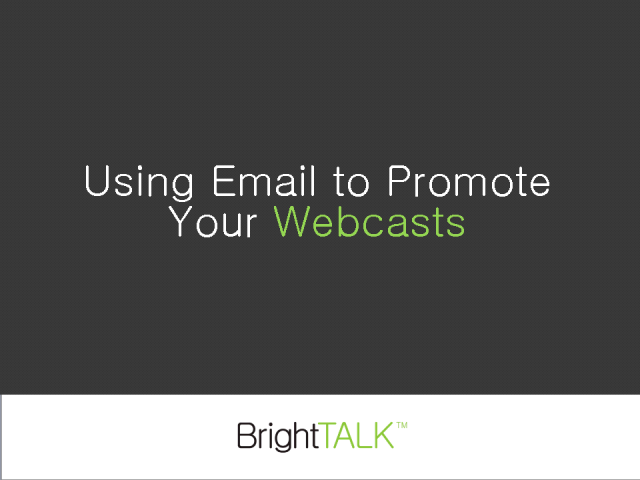 Using Email to Promote Your Webcasts