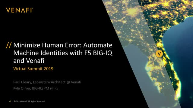 Minimize Human Error: Automate Machine Identities with F5 BIG-IQ and Venafi