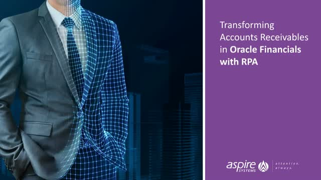 Transforming accounts receivables in Oracle financials with RPA
