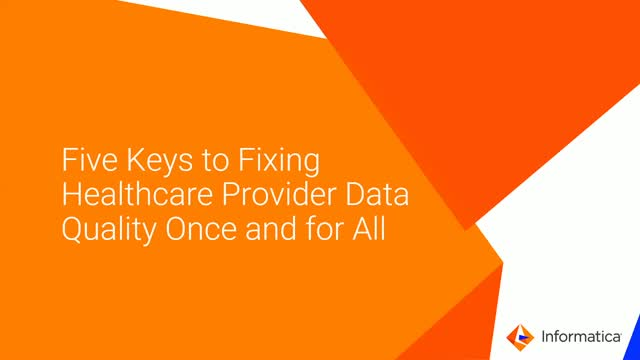 Five Keys to Fixing Healthcare Provider Data Quality Once and for All
