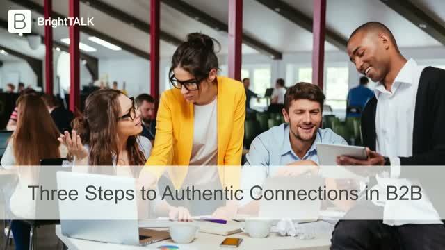 Three Steps to Authentic Connections in B2B
