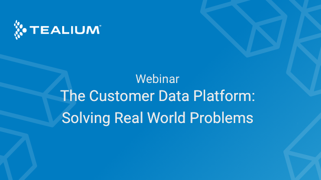 The Customer Data Platform: Solving Real World Problems