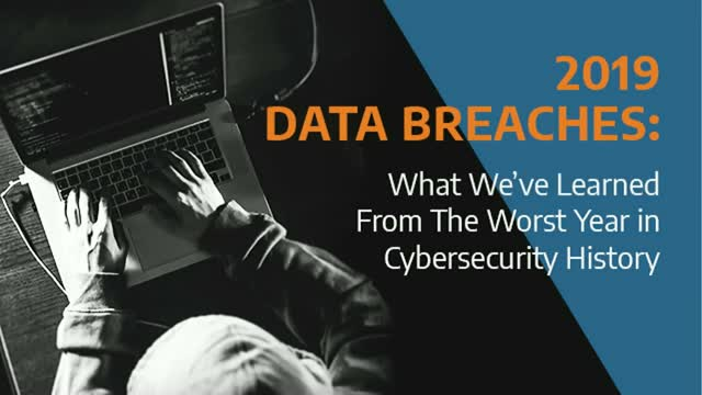 2019 Data Breaches: What We've Learned From The Worst Year in Cybersecurity