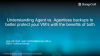 Understanding Agent vs. Agentless backups to better protect your VM's with the b