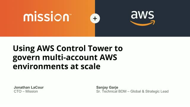 AWS Control Tower: Govern a Secure, Multi-Account AWS Environment