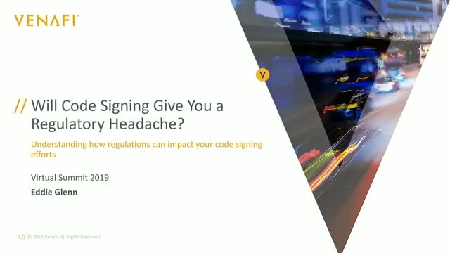 Will Code Signing Give You a Regulatory Headache?