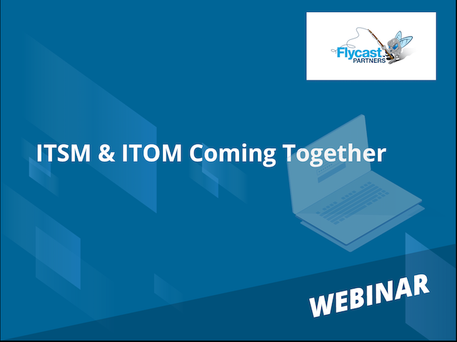 ITSM & ITOM Coming Together