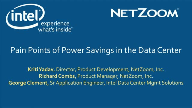 Join NetZoom & Intel to hear about the pain points of power savings in the Data