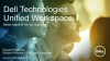 Introduction to Dell Unified Workspace