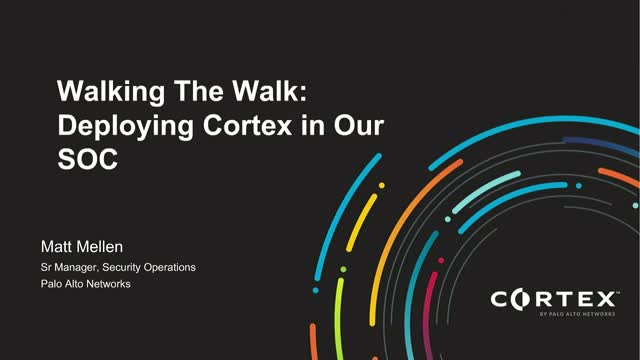 Walking The Walk: Deploying Cortex in Our SOC