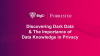 Discovering Dark Data & The Importance of Data Knowledge in Privacy