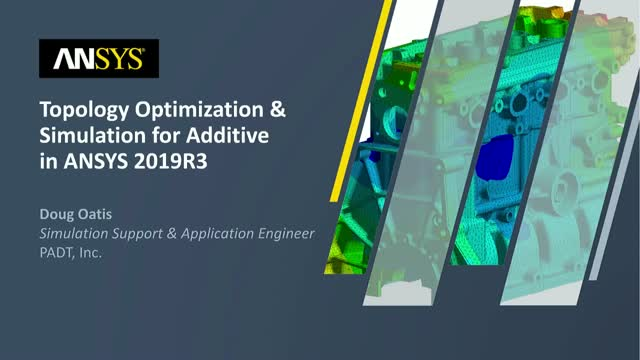 Topology Optimization & Simulation for Additive Manufacturing in ANSYS 2019 R3