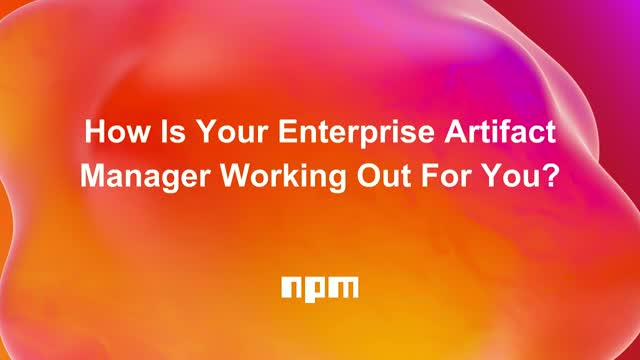 How Is Your Enterprise Artifact Manager Working Out For You?