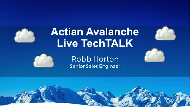 Actian Avalanche Live TechTALK with Rob Horton