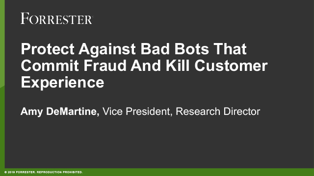 Protect Against Bad Bots That Commit Fraud And Kill Customer Experience