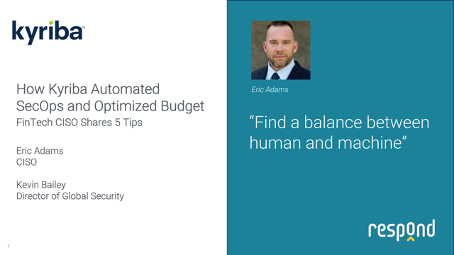 How Kyriba Automated SecOps and Optimized Budget:  Fintech CISO Shares 5 Tips