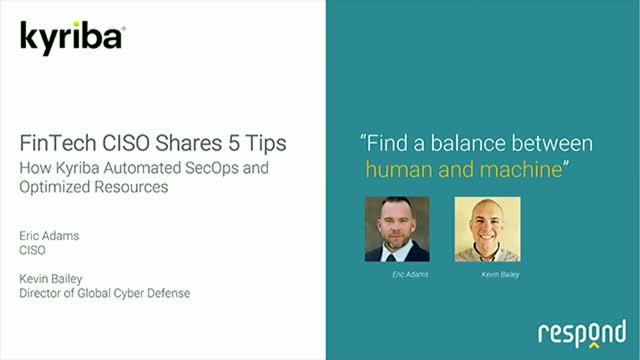 Fintech CISO Shares 5 Tips:  How Kyriba Automated SecOps