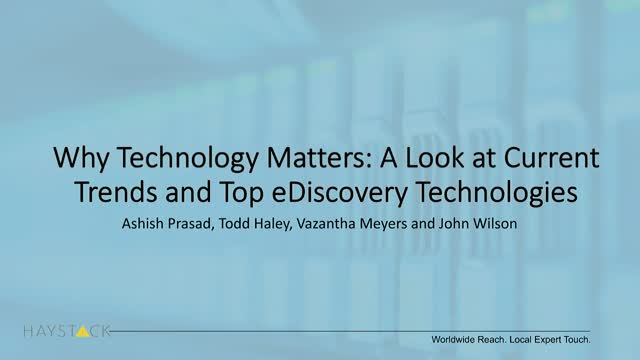 Why Technology Matters: A Look at Current Trends and Top eDiscovery Technologies