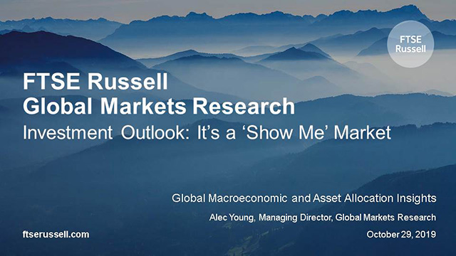 FTSE Russell Global Markets Research Investment Outlook: It's a 'Show Me' Market