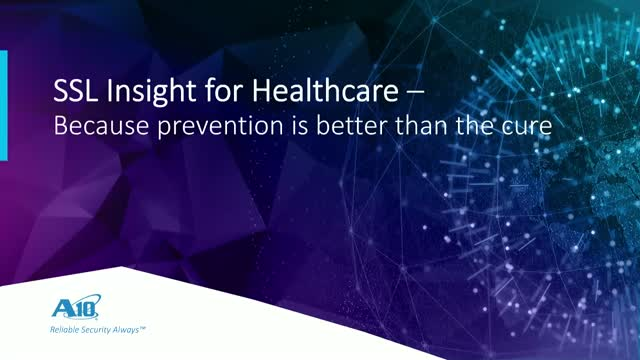 SSL Visibility for Healthcare – Because Prevention is Better than the Cure
