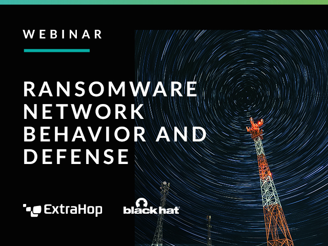 Black Hat Webcast Series: Ransomware Network Behavior and Defense