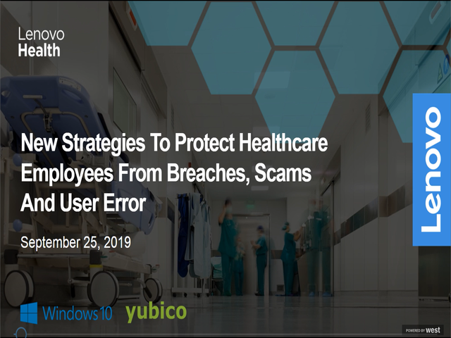 New Strategies to Protect Healthcare Employees from Breaches, Scams & User Error