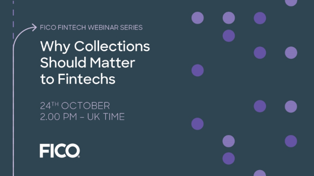 FICO Fintech Webinar Series: Why Collections Should Matter to FINTECH's