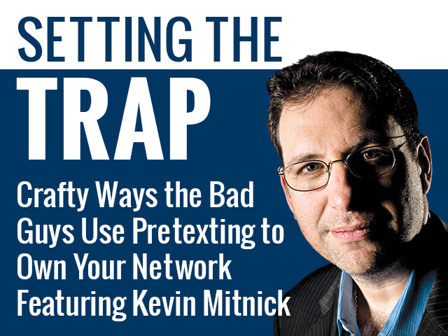 Setting the Trap: Crafty Ways the Bad Guys Use Pretexting to Own Your Network