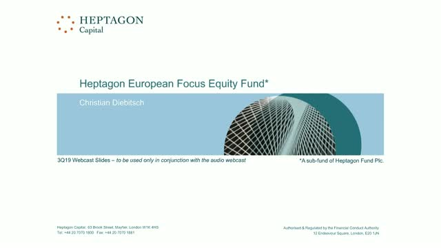 Heptagon European Focus Equity Fund Q3 2019 Webcast