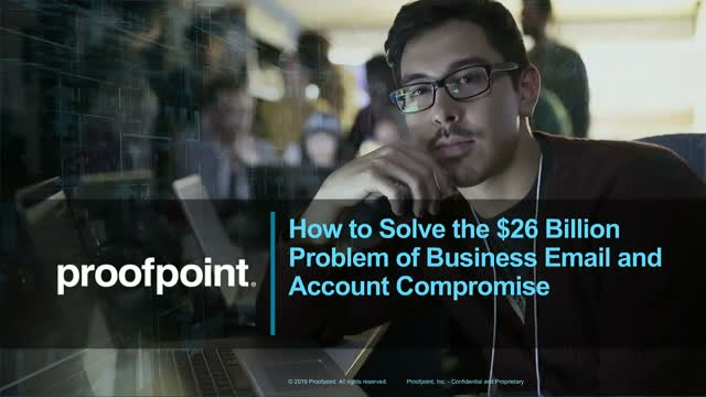 How to Solve the $26 Billion Problem of Business Email & Account Compromise
